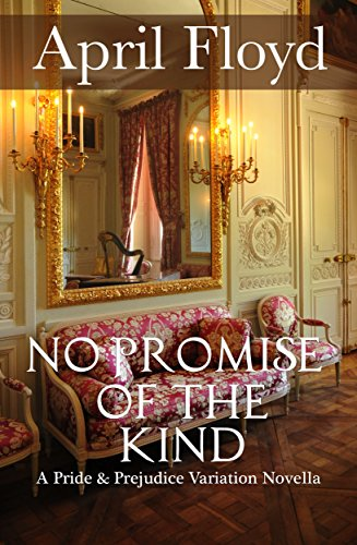 No Promise of the Kind: A Pride and Prejudice Variation