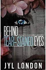 Behind Tear-Stained Eyes: Charting New Waters Filled With Hellfire (Behind The Fake Smile) Paperback