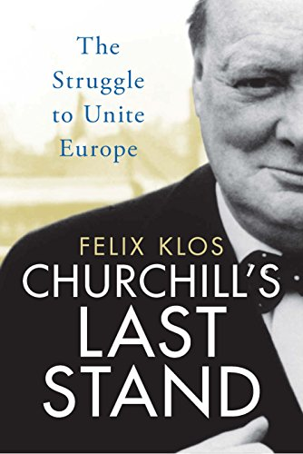 Europe Stand (Churchill's Last Stand: The Struggle to Unite Europe)