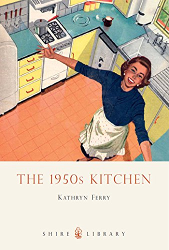 1950 Diner Decor (The 1950s Kitchen (Shire Library Book)