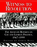 img - for Witness to Revolution: The Advocate Reports on Gay and Lesbian Politics, 1967 - 1999 book / textbook / text book