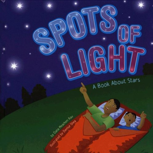 Read Online Spots of Light: A Book About Stars (Amazing Science: Exploring the Sky) ebook