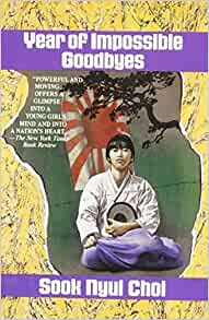 year of impossible goodbyes by sook Year of impossible goodbyes, by north korean emigre sook nyul choi, breaks readers hearts with the sorts of ordeals and life-changes that no one, let alone a child, should have to endure.