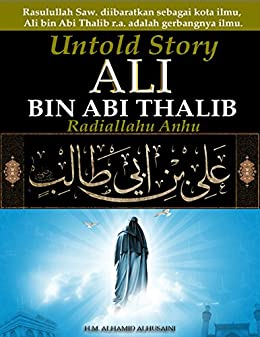 Amazon com: Untold Story, Ali bin Abi Thalib r a :: Khalifah