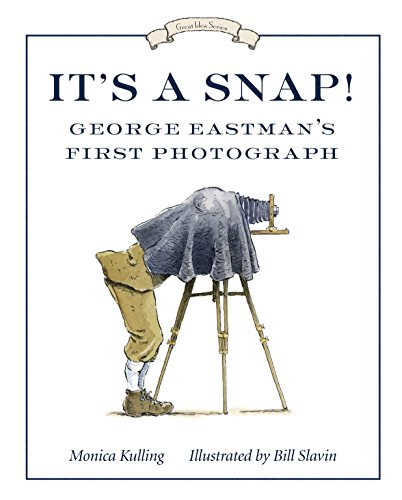 It's a Snap!: George Eastman's First Photo (Great Idea Series)