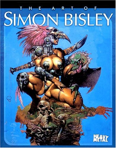 The Art of Simon Bisley Hardcover – July 1, 2002 Heavy Metal Magazine 1882931769 Techniques - Airbrush Art & Art Instruction