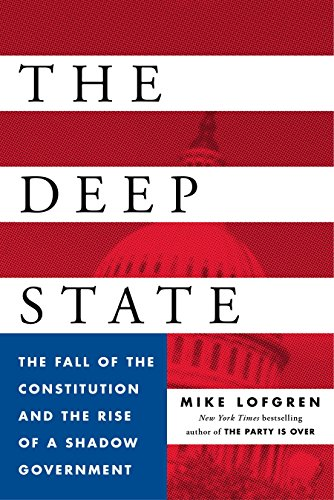 The Deep State: The Fall of the Constitution and the Rise of a Shadow Government [Mike Lofgren] (Tapa Dura)