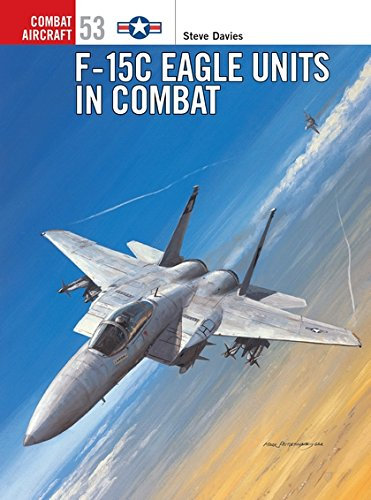F-15C Eagle Units in Combat - F-15c Eagle
