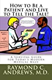 How to Be a Patient and Live to Tell the Tale!, Raymond Andrews, 1456546775