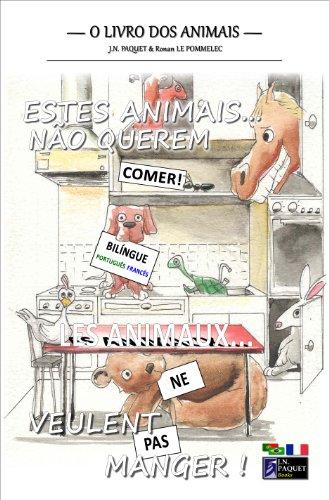 Estes Animais. Não Querem Comer! (Bilíngue Português-Francês) (O livro dos animais (Bilíngue) 2)
