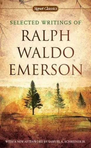 Selected Writings of Ralph Waldo Emerson (Signet Classics) (American Classic Jr Writing)