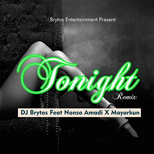Africa Cd Album - Tonight (feat. Nonso Amadi, Mayorkun) [Remix]