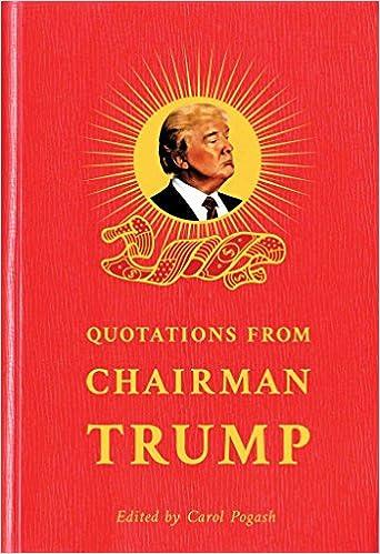 Quotations from Chairman Trump: Carol Pogash: 9780795348211