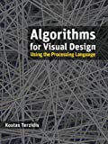 Algorithms for Visual Design Using the Processing Language, Kostas Terzidis, 0470375485