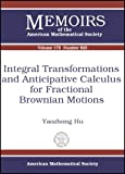 Integral Transformations and Anticipative Calculus for Fractional Brownian Motions, Yaozhong Hu, 0821837044