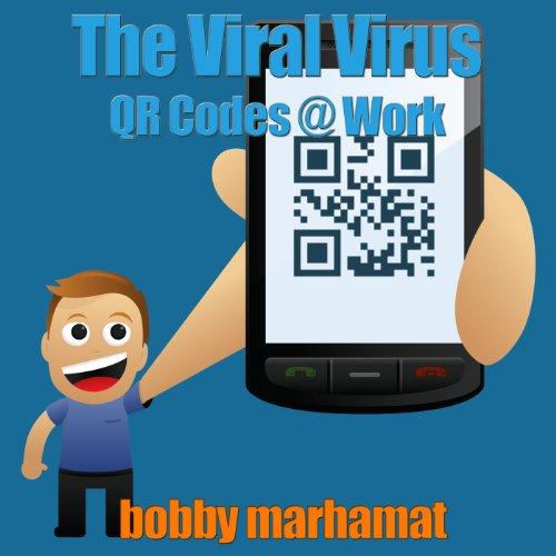 The Viral Virus - QR Codes @ Work