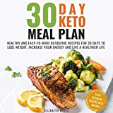 30 Day Keto Meal Plan: Healthy and Easy-to-Make