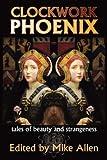 Clockwork Phoenix, , 1934169986
