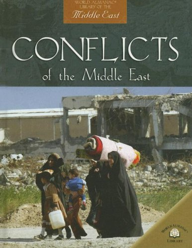 Conflicts of the Middle East (World Almanac Library of the Middle East)