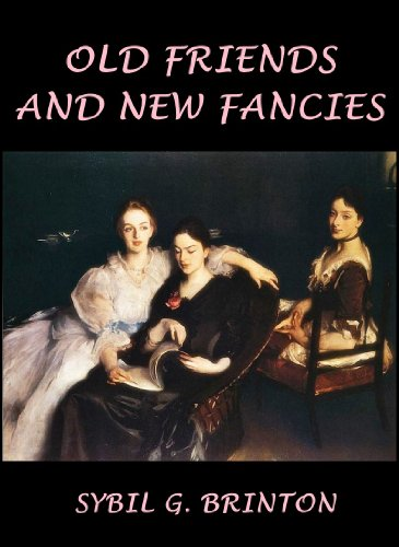 Old Friends an New Fancies (An Imaginary Sequel to the Novels of Jane Austen)