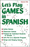 Let's Play Games in Spanish, Loretta B. Hubp, 0844276006