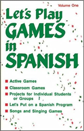 Let's Play Games in Spanish: A Collection of Games, Skits
