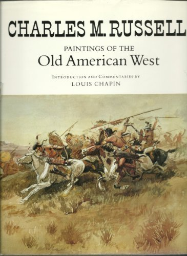 Charles M. Russell: Paintings of the Old American West