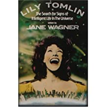 Lily Tomlin: The Search for Signs of Intelligent Life in the Universe