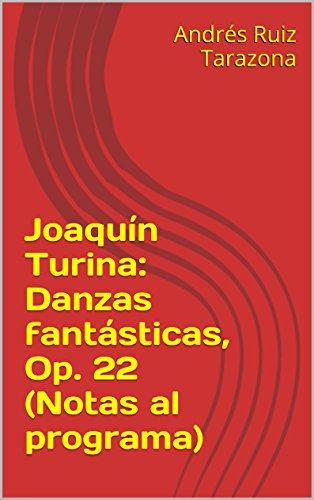 Descargar Libro Joaquín Turina: Danzas Fantásticas, Op. 22 Andrés Ruiz Tarazona