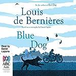 Red Dog: True Blue: Blue Dog Movie Tie-In Edition | Louis de Bernières