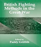 British Fighting Methods in the Great War, , 0714634956
