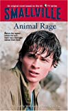 Animal Rage (Smallville Series for Young Adults, No. 4)