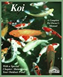 img - for Koi: Everything About Selection, Care, Nutrition, Diseases, Breeding, Pond Design and Maintenance, and Popular Aquatic Plants (Barron's Complete Pet Owner's Manuals) book / textbook / text book