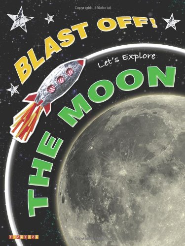 Download Blast Off!: Let's Explore the Moon ebook