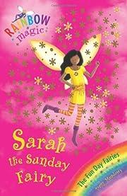 Sarah the Sunday Fairy (Rainbow Magic: Fun…