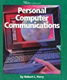 Personal Computer Communications, Robert Perry, 0531117588