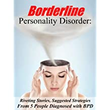 Borderline Personality Disorder: Riveting Stories, Suggested Strategies from 5 Women Diagnosed with BPD (Anthology)