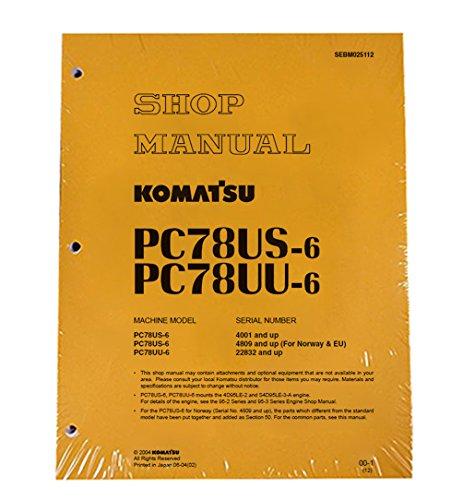 Komatsu PC78US-6, PC78UU-6 Excavator Workshop Repair Service Manual - Part Number # SEBM025112