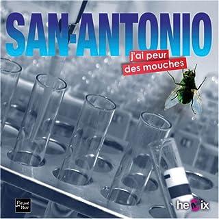 J'ai peur des mouches, San-Antonio