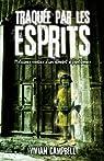 Traquée par les esprits - Histoires vraies d'un aimant à fantômes par Campbell