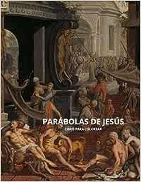 PARÁBOLAS DE JESÚS: LIBRO PARA COLOREAR