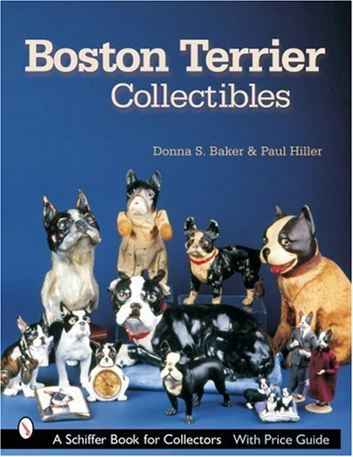 Terrier Antique (Boston Terrier Collectibles (Schiffer Book for Collectors))