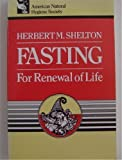 Fasting for Renewal of Life, Herbert M. Shelton, 0914532383