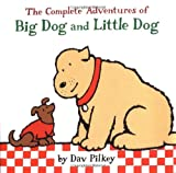 The Complete Adventures of Big Dog and Little Dog, Dav Pilkey, 0152047085
