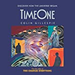 Time One: Discover How the Universe Began | Colin Gillespie