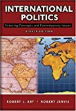 International Politics, Robert J. Art and Robert Jervis, 0321436032