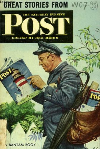 GREAT STORIES FROM THE SATURDAY EVENING POST: Memo on Kathy O'Rourke; The Bishop's Beggar; The Murderer; The Flood; Tugboat Annie Wins Her Medal; Grown-up Wife; Mr Whitcomb's Genie; The Return; Rebound; Some Kinds of Bad Luck; The Question