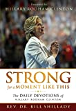 Books : Strong for a Moment Like This: The Daily Devotions of Hillary Rodham Clinton
