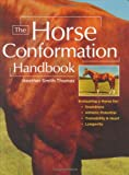 The Horse Conformation Handbook, Heather Smith Thomas, 1580175597