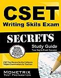 Cset Writing Skills Exam Secrets Study Guide : CSET Test Review for the California Subject Examinations for Teachers, CSET Exam Secrets Test Prep Team, 1630945374